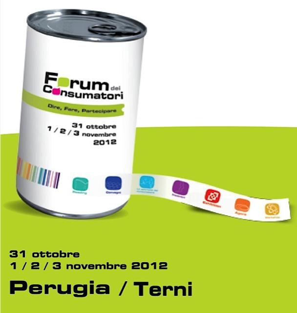 DAL 31 OTTOBRE AL 3 NOVEMBRE 2012 TORNA IL FORUM DEI CONSUMATORI A TERNI E PERUGIA